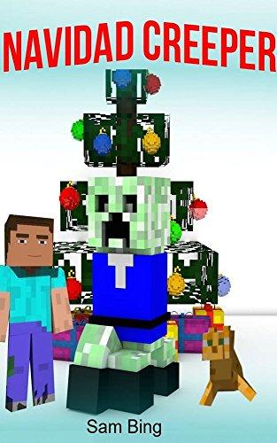Navidad Creeper: Un Cuento de Festividad (No Oficial Minecraft Libro en Español) por Sam Bing