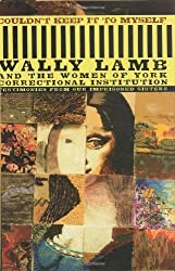 Couldn't Keep It to Myself: Testimonies from Our Imprisoned Sisters by Wally Lamb (2003-01-28)