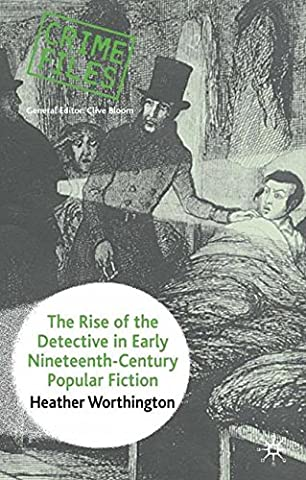 The Rise of the Detective in Early Nineteenth-Century Popular Fiction