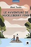 Le avventure di Huckleberry Finn letto da Pierfrancesco Poggi. Ediz. a caratteri grandi. Con CD-Audio