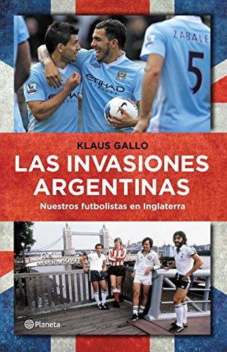 Las invasiones argentinas: Nuestros futbolistas en Inglaterra