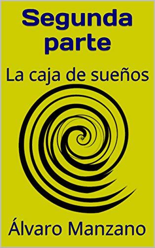 Segunda parte: La caja de sueños (Spanish Edition)