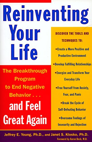 Reinventing Your Life: How to Break Free from Negative Life Patterns And Feel Good Again por Jeffrey E. Young