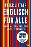 Englisch für alle/English for all: Warum wir eine zweisprachige Gesellschaft brauchen/The Case for English as Germany's Second Language (German Edition)