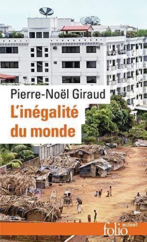 L'inégalité du monde. Économie du monde contemporain by Pierre-Noël Giraud