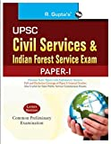 UPSC: Civil Services & Indian Forest Service (Common Preliminary: Paper-I) Exam Guide: Civil Services Exam and Indian forest Service Exam Common Preliminary Exam Paper 1