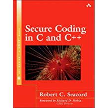 Secure Coding in C and C++ by Robert C. Seacord (2005-09-19)