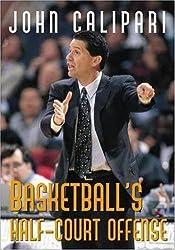 Basketball's Half-Court Offense by John Calipari (1996-01-11)