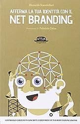 Afferma la tua identità con il net branding. Costruisci contenuti concreti e rafforza la tua reputazione online