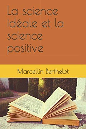La science idéale et la science positive