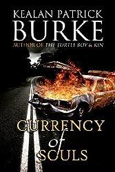 Currency of Souls by Kealan Patrick Burke (2012-11-16)