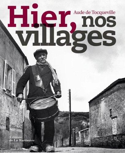 Hier, nos villages par Aude de Tocqueville