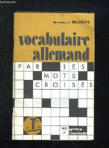 VOCABULAIRE ALLEMAND PAR LES MOTS CROISES FASCICULE 3. par BLOCH ERNEST J.