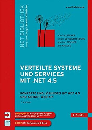 Verteilte Systeme und Services mit .NET 4.5: Konzepte und Lösungen für WCF 4.5 und ASP.NET Web-API - Asp-net-web-api