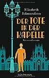 Der Tote in der Kapelle: Hugo Hawksworth 1 - Kriminalroman