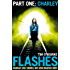 Flashes: Part One