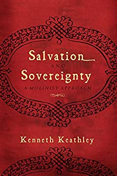 Salvation and Sovereignty di [Keathley, Kenneth]