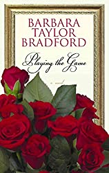 [(Playing the Game)] [By (author) Barbara Taylor Bradford] published on (January, 2011)