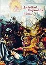 Joris-Karl Huysmans : De Degas à Grünewald par Guégan