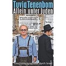 Allein unter Juden: Eine Entdeckungsreise durch Israel (suhrkamp taschenbuch)