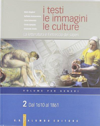 I testi, le immagini, le culture. La letteratura e l'intreccio dei saperi. Versione per generi. Per le Scuole superiori: 2