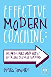 Effective Modern Coaching: The Principles and Art of Successful Business Coaching