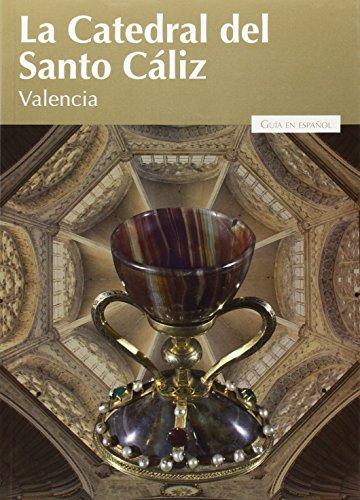 La Catedral Del Santo Cáliz De Valencia (Impremta)