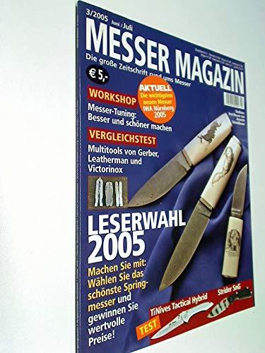Messer Magazin Nr. 3 / 2005 Test: TiNives Tactical Hybrid - Strider SnG. Zeitschrift .4195012305000