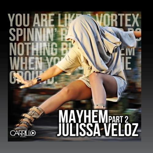 Mayhem - Part 2 by Julissa Veloz