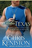 Front cover for the book Aloha Texas by Chris Keniston
