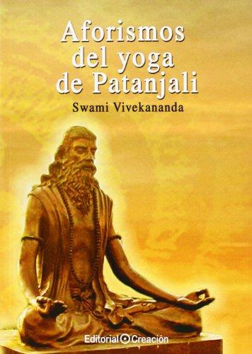 Aforismos Del Yoga De Patanjali (Sabiduria Esencial) por Swami Vivekananda