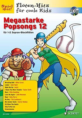 Megastarke Popsongs: Band 12. 1-2 Sopran-Blockflöten. Ausgabe mit CD. (Flöten-Hits für coole Kids)