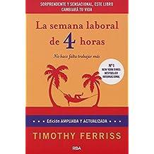 La semana laboral de 4 horas by Timothy Ferriss (2012-10-18)