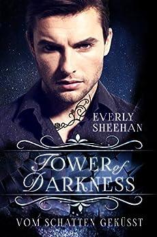 Tower of Darkness: Vom Schatten geküsst (NYX 2) (German Edition) by [Sheehan, Everly]