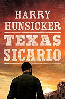 Texas Sicario (Arlo Baines Book 2) by [Hunsicker, Harry]