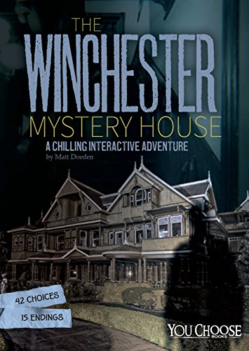 The Winchester Mystery House: A Chilling Interactive Adventure (You Choose: Haunted Places) (Winchester Mystery House)