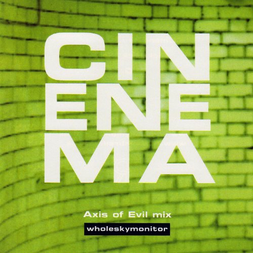cinenema-axis-of-evil-mix