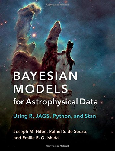 Bayesian Models for Astrophysical Data: Using R, JAGS, Python, and Stan por Joseph M. Hilbe