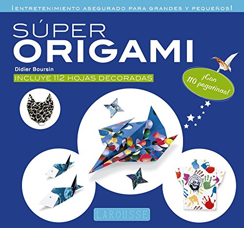 Súper origami (Larousse - Libros Ilustrados/ Prácticos - Ocio Y Naturaleza - Ocio)