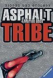 Asphalt Tribe von Morton Rhue
