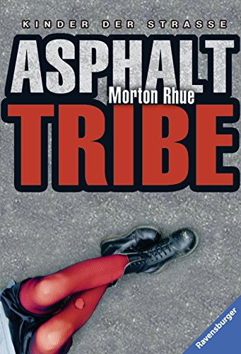 Buchseite und Rezensionen zu 'Asphalt Tribe' von Morton Rhue