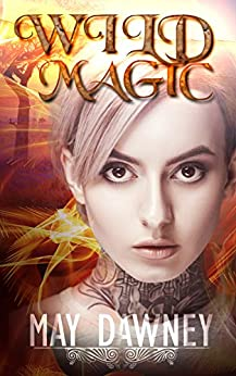 Wild Magic (The Veil Chronicles Book 1) (English Edition) di [Dawney, May]