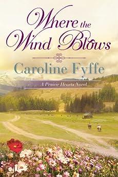 Where the Wind Blows (A Prairie Hearts Novel Book 1) (English Edition) par [Fyffe, Caroline]