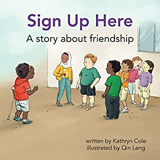 Sign Up Here: A Story about Friendship (I'm a Great Little Kid)