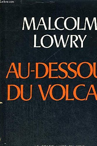 Au-dessous du volcan par Lowry Malcolm