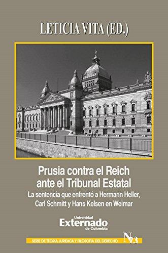 Prusia contra el Reich ante el Tribunal Estatal: La sentencia que enfrentó a Hermann Heller, Carl Schmitt y Hans Kelsen en Weimar
