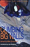 Climbing Big Walls: Intensive Instruction for Ascending Vertical Walls (Outdoor sports) by Mike Strassman (1991-01-02)