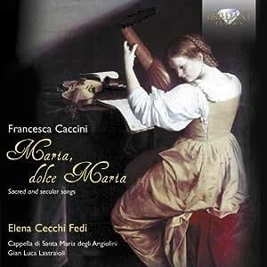 Caccini: Geistliche und weltliche Kantaten
