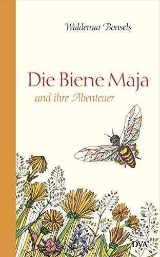 Die Biene Maja und ihre Abenteuer: Roman