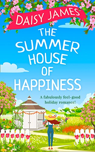 The Summer House of Happiness by [James, Daisy]
